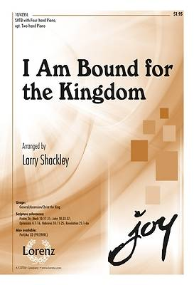 I Am Bound for the Kingdom SATB