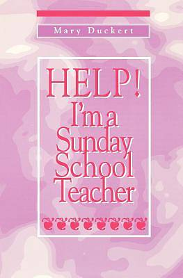 Help! Im a Sunday School Teacher