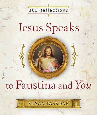 Picture of Jesus Speaks to Faustina and You