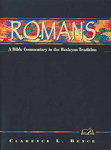 Wesleyan Bible Commentaries:  Romans
