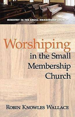 Picture of Worshiping in the Small Membership Church