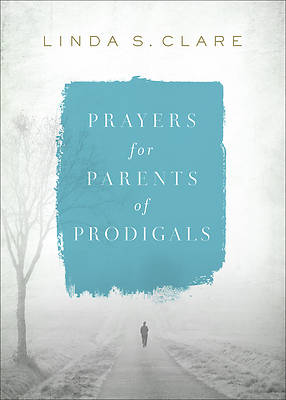 Picture of Prayers for Parents of Prodigals