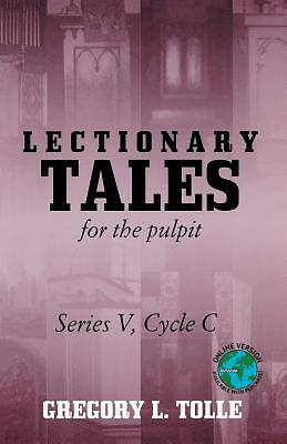 Lectionary Tales for the Pulpit Series IV, Cycle C