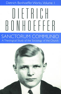 Picture of Sanctorum Communio: Dietrich Bonhoeffer Works Volume 1