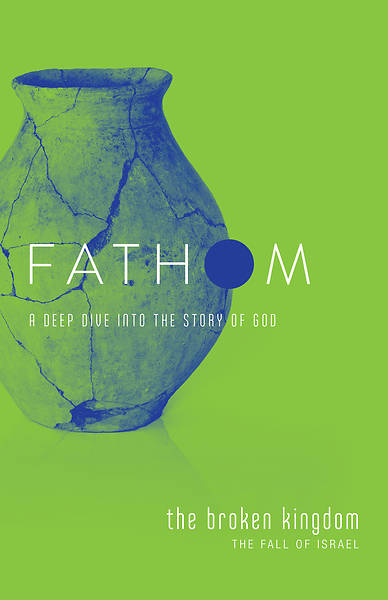 Picture of Fathom Bible Studies: The Broken Kingdom Student Journal