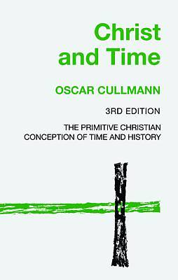 Picture of Christ and Time, 3rd Edition