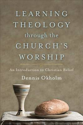 Picture of Learning Theology Through the Church's Worship