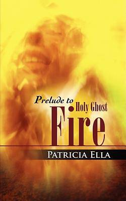 Picture of Prelude to Holy Ghost Fire