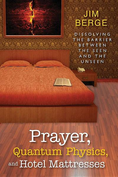 Picture of Prayer, Quantum Physics and Hotel Mattresses