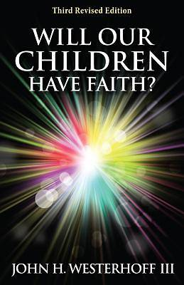 Will Our Children Have Faith? Third Revised Edition [ePub Ebook]