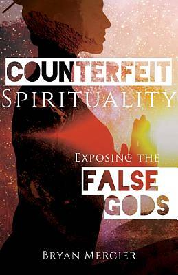 Picture of Counterfeit Spirituality