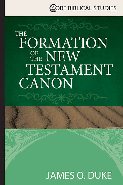 The Formation of the New Testament Canon