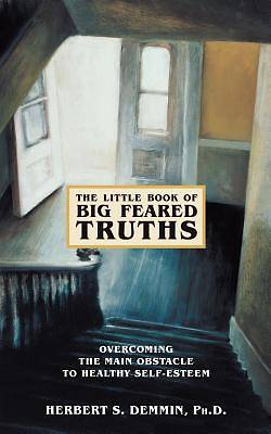 The Little Book of Big Feared Truths