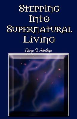 Stepping Into Supernatural Living