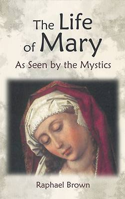 Picture of The Life of Mary as Seen by the Mystics