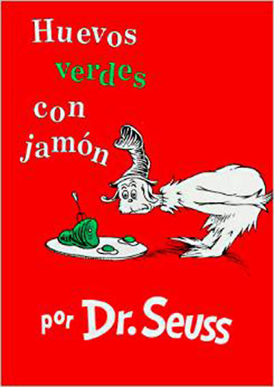 Huevos Verdes Con Jamon = Green Eggs and Ham
