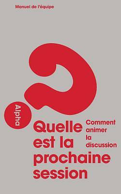 Picture of Alpha Course Small Group Leader's Guide, French Edition