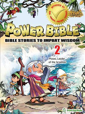 Power Bible: Moses, Leader of the Israelites