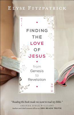 Picture of Finding the Love of Jesus from Genesis to Revelation