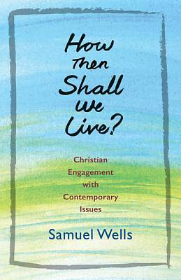 How Then Shall We Live? [ePub Ebook]