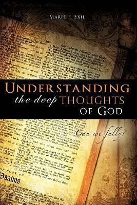 Understanding the Deep Thoughts of God