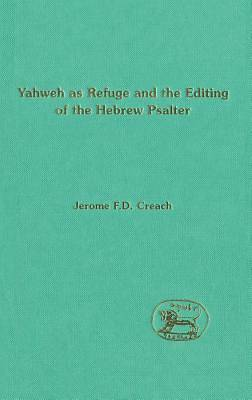 Yahweh as Refuge and the Editing of the Hebrew Psalter