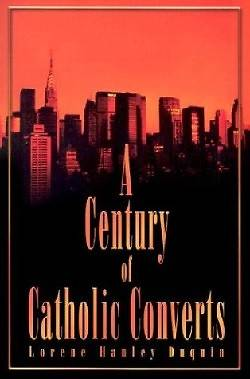 A Century of Catholic Converts [ePub Ebook]