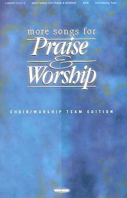 More Songs for Praise & Worship; Satb