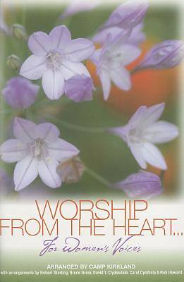 Worship from the Heart; For Womens Voices-Ssa