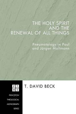 Holy Spirit and the Renewal of All Things