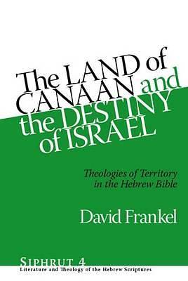 LAND OF CANAAN AND THE DESTINY OF ISRAEL