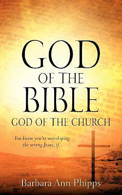 God of the Bible - God of the Church