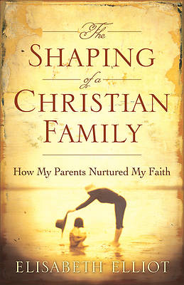 Picture of The Shaping of a Christian Family