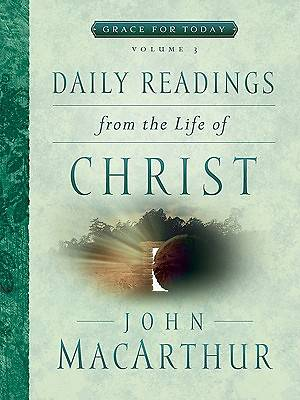 Daily Readings from the Life of Christ Volume 3