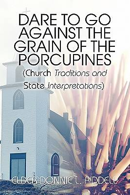Dare to Go Against the Grain of the Porcupines