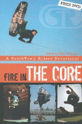 Fire in the Core