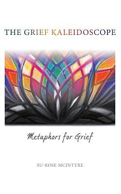 Picture of The Grief Kaleidoscope