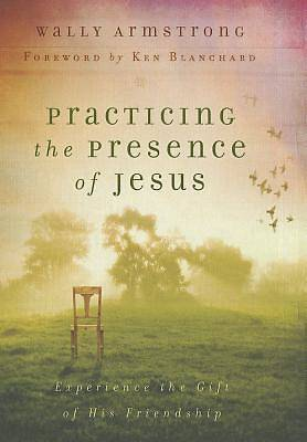Practicing the Presence of Jesus