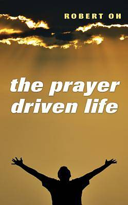 The Prayer Driven Life