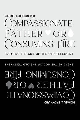 Picture of Compassionate Father or Consuming Fire?