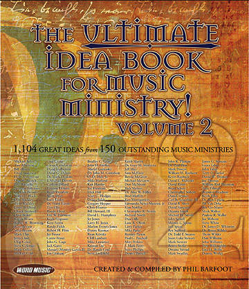 The Ultimate Idea Book for Music Ministry! Volume 2