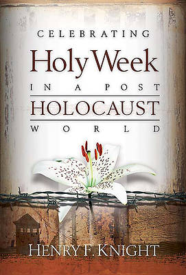 Picture of Celebrating Holy Week in a Post-Holocaust World