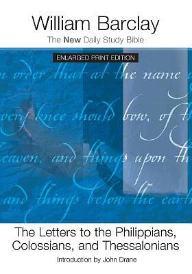 The Letters to the Philippians, Colossians, and the Thessalonians (Enlarged Print)