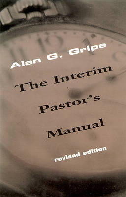 Picture of The Interim Pastors Manual Revised Edition