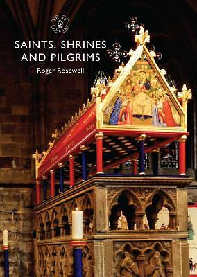 Saints, Shrines and Pilgrims