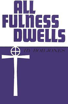 All Fulness Dwells