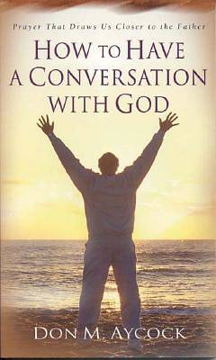 How to Have a Conversation with God