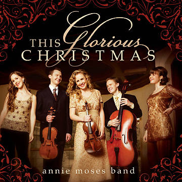 Annie Moses Band - This Glorious Christmas CD