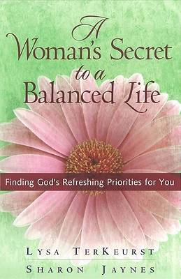 A Womans Secret to a Balanced Life