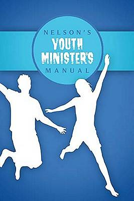 Nelsons Youth Ministers Manual